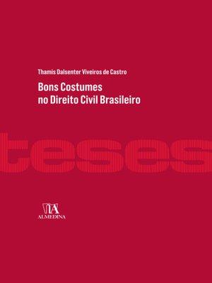 cover image of Bons Costumes no Direito Civil Brasileiro