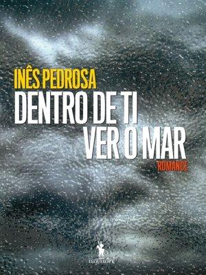 cover image of Dentro de Ti Ver o Mar