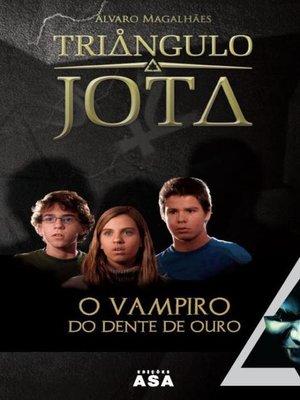 cover image of O Vampiro do Dente de Ouro