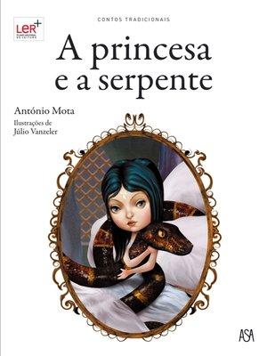 cover image of A princesa e a serpente