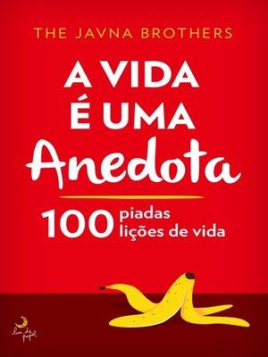 cover image of A Vida é Uma Anedota