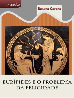 cover image of Eurípides e o problema da felicidade