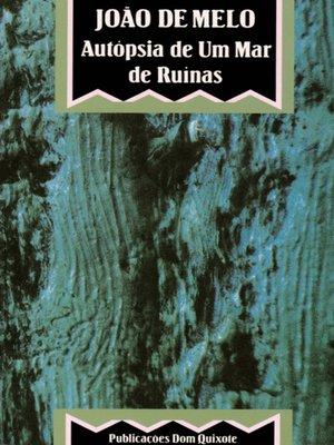 cover image of Autopsia de um mar de ruínas