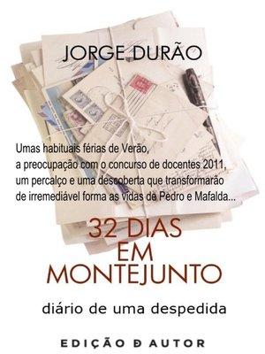 cover image of 32 Dias em Montejunto--diário de uma despedida