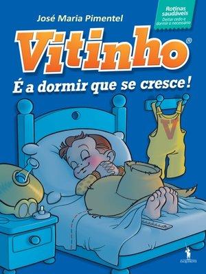 cover image of Vitinho 2--É a Dormir Que Se Cresce