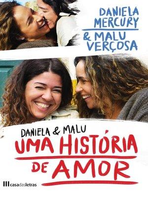 cover image of Daniela e Malu ? Uma História de Amor