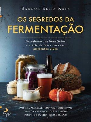 cover image of Os Segredos da Fermentação