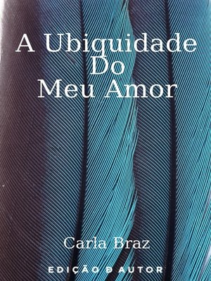 cover image of A Ubiquidade do Meu Amor