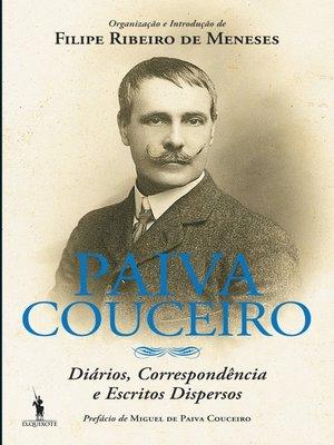 cover image of Paiva Couceiro ? Diários, correspondência e escritos dispersos