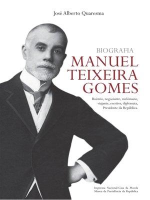cover image of Manuel Teixeira Gomes--Biografia