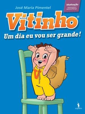 cover image of Vitinho 1--Um Dia Eu Vou Ser Grande