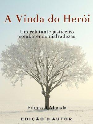 cover image of A Vinda do Herói--Um relutante justiceiro combatendo malvadezas