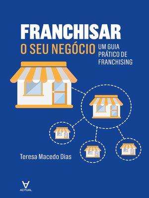 cover image of Franchisar o seu negócio--Um guia prático de franchising