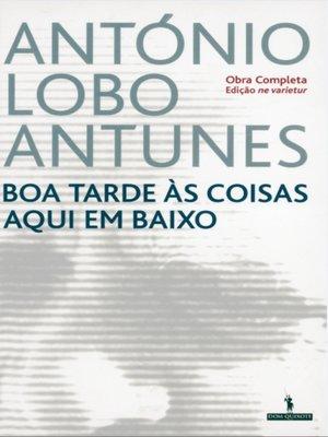 cover image of Boa Tarde às Coisas Aqui em Baixo