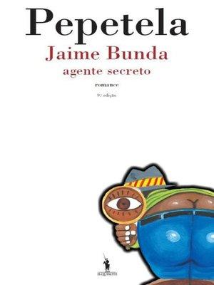 cover image of Jaime Bunda--Agente Secreto