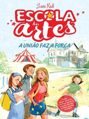 cover image of Escola das Artes--A União Faz a Força