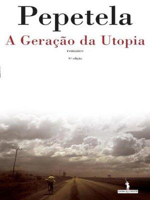 cover image of A Geração da Utopia