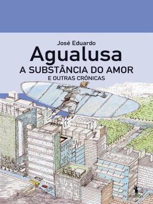 cover image of A Substância do Amor e Outras Crónicas