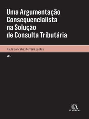cover image of Uma Argumentação Consequencialista na Solução de Consulta Tributária