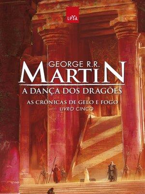 cover image of A Dança dos Dragões--As Crônicas de Gelo e Fogo--Livro Cinco