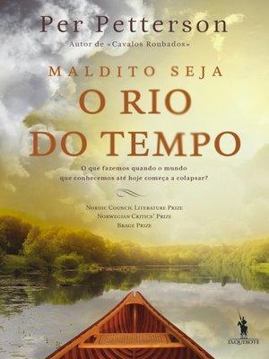 cover image of Maldito seja o Rio do Tempo