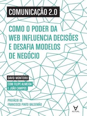 cover image of Comunicação 2.0--Como o poder da web influencia decisões e desafia modelos de negócio