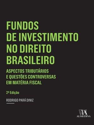 cover image of Fundos de Investimento no Direito Brasileiro--2º Edição