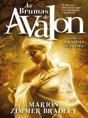 cover image of As Brumas de Avalon--A Rainha Suprema