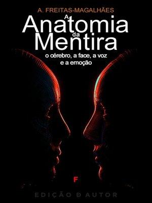 cover image of A Anatomia da Mentira--O Cérebro, a Face, a Voz e a Emoção
