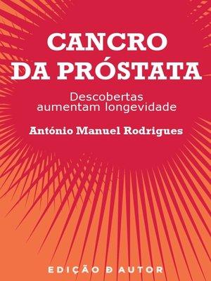 cover image of Cancro da Próstata--Descobertas Aumentam Longevidade