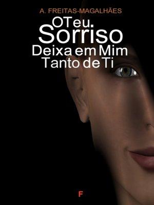 cover image of O Teu Sorriso Deixa em Mim Tanto de Ti