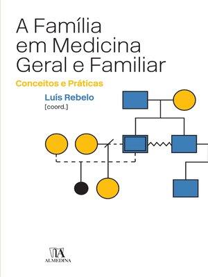 cover image of A Família em Medicina Geral e Familiar--Conceitos e Práticas
