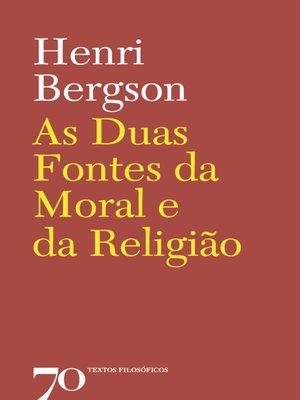 cover image of As duas fontes da moral e da religião