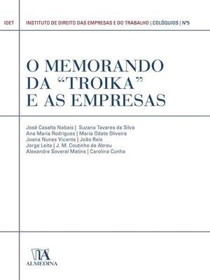 """cover image of O Memorando da """"Troika"""" e as Empresas (N.º 5 da Coleção)"""