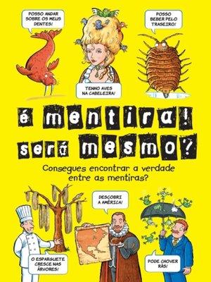 cover image of É Mentira! Será Mesmo?