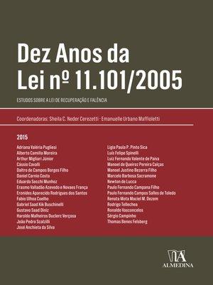 cover image of Dez anos da Lei n.º 11.101/2005--Estudos sobre a Lei de Recuperação e Falência