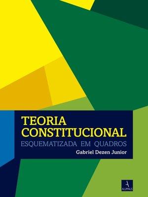 cover image of Teoria Constitucional Esquematizada em Quadros