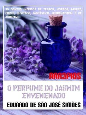 cover image of Arr3pios--O Perfume do Jasmim Envenenado