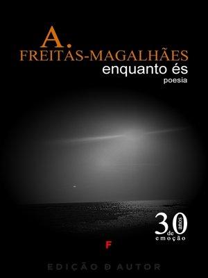cover image of Enquanto És