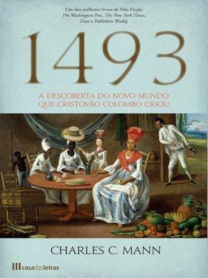 cover image of 1493--A Descoberta do Novo Mundo que Cristovão Colombo Criou