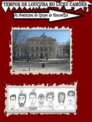 cover image of Tempos de loucura no Liceu Camões--As aventuras do grupo da mascarilha