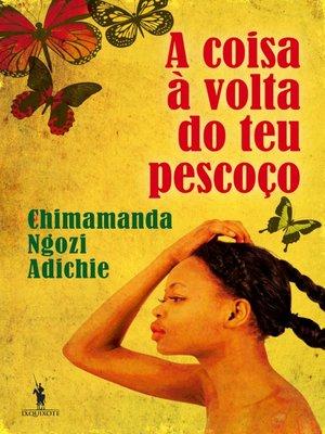 cover image of A Coisa à Volta do Teu Pescoço