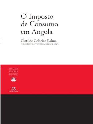 cover image of O Imposto de Consumo em Angola