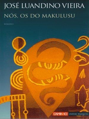 cover image of Nós, Os Dos Makulusu