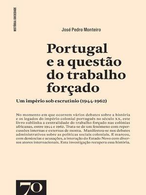 cover image of Portugal e a questão do trabalho forçado