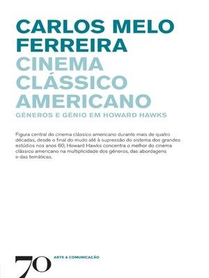 cover image of Cinema clássico americano--Géneros e génio em Howard Hawks