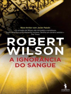 cover image of A Ignorância do Sangue