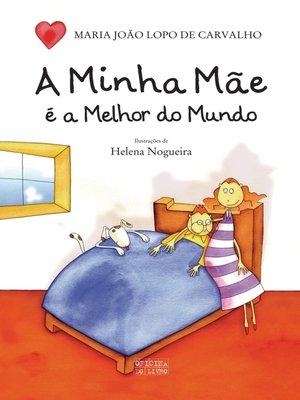 cover image of A Minha Mãe É a Melhor do Mundo