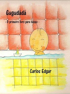 cover image of Gugudádá--O primeiro livro para bebés