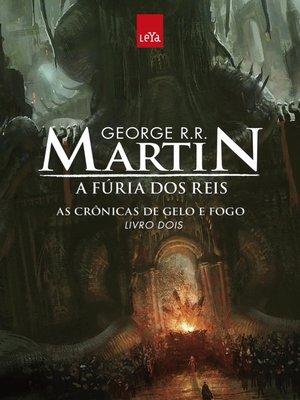 cover image of A Fúria dos Reis--As Crônicas de Gelo e Fogo